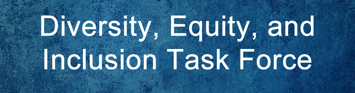 Diversity, Equity, and Inclusion Task Force