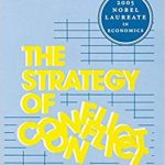 The Strategy of Conflict by Thomas C. Schelling