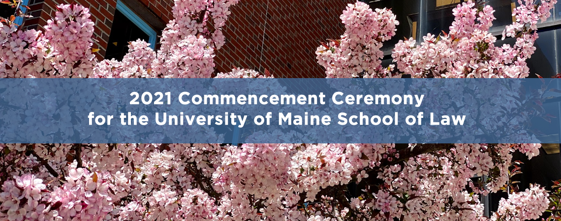 2021 Commencement Ceremony for the University of Maine School of Law