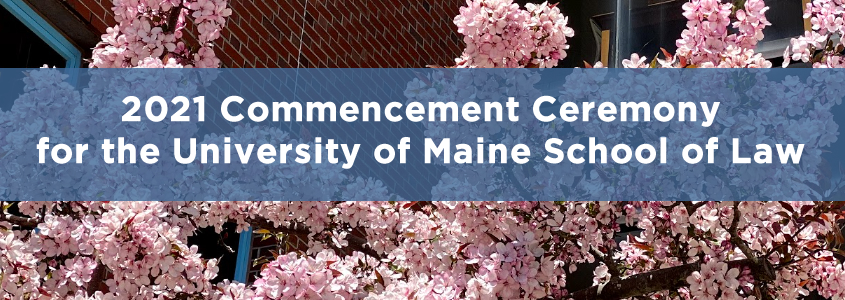 2021 Commenccement Ceremony for the University of Maine School of Law