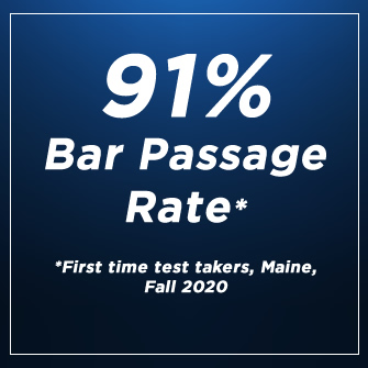 91% Bar Passage Rate, first time, Maine, Fall 2020