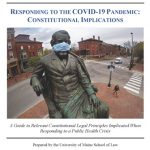 Responding to the COVID-19 Pandemic: Constitutional Implications – A Guide to Relevant Constitutional Legal Principles Implicated When Responding to a Public Health Crisis